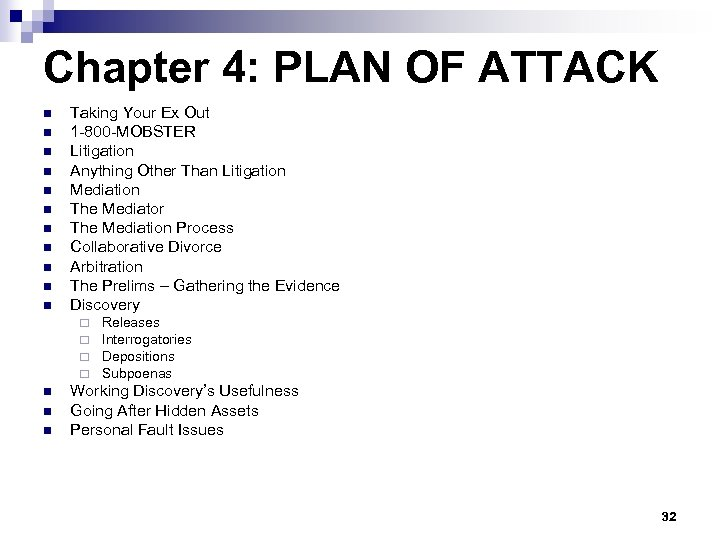 Chapter 4: PLAN OF ATTACK n n n Taking Your Ex Out 1 -800