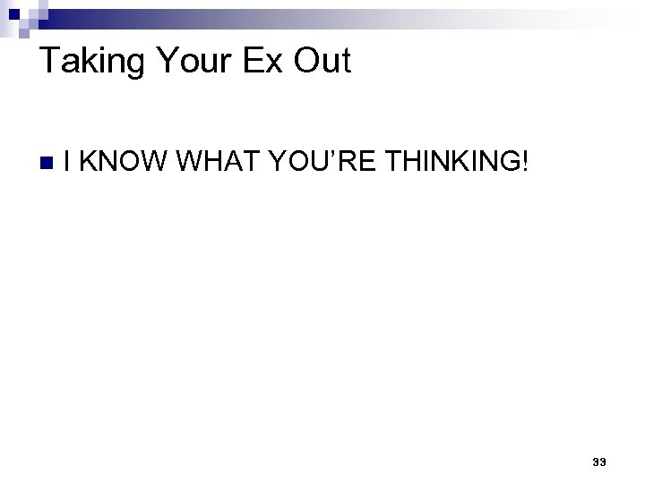 Taking Your Ex Out n I KNOW WHAT YOU'RE THINKING! 33