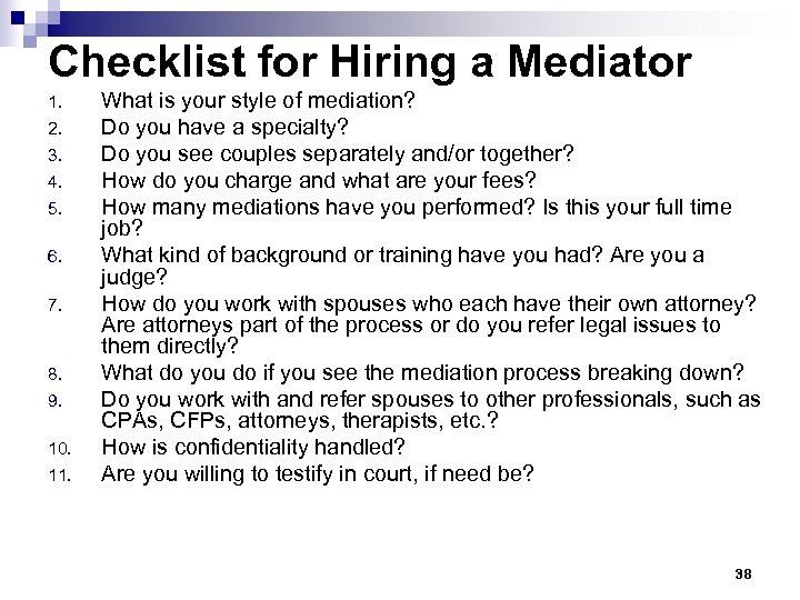 Checklist for Hiring a Mediator 1. 2. 3. 4. 5. 6. 7. 8. 9.