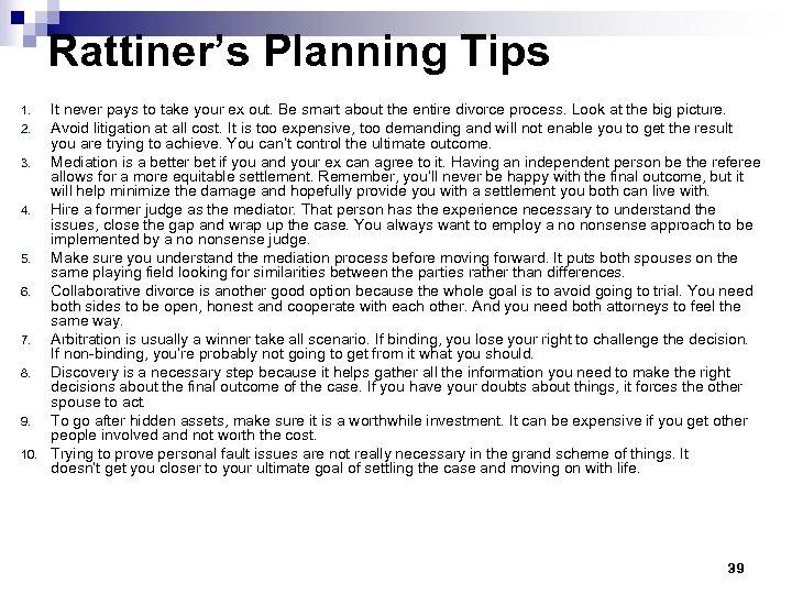 Rattiner's Planning Tips 1. 2. 3. 4. 5. 6. 7. 8. 9. 10. It