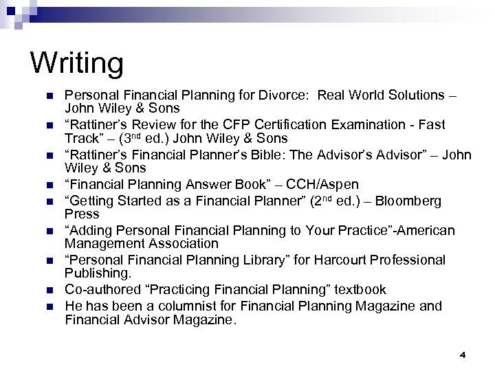 Writing n n n n n Personal Financial Planning for Divorce: Real World Solutions