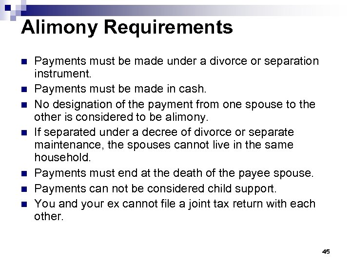 Alimony Requirements n n n n Payments must be made under a divorce or