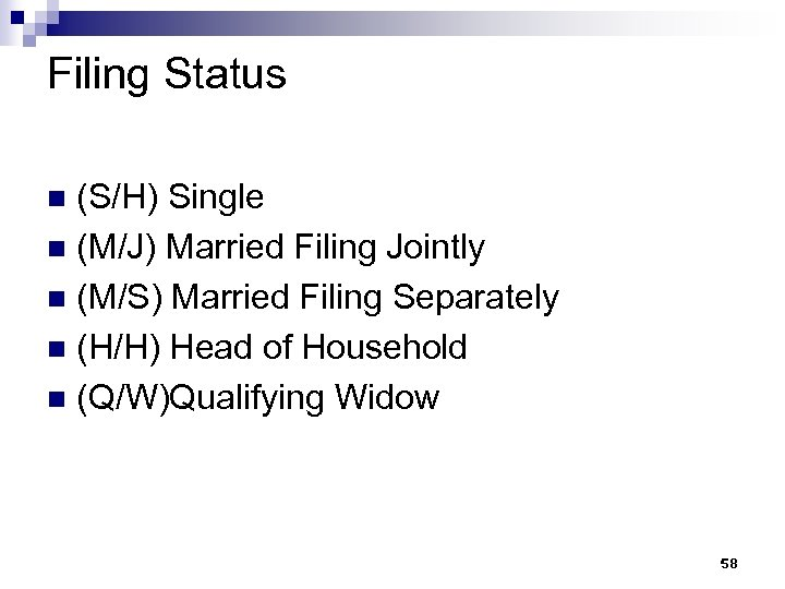 Filing Status (S/H) Single n (M/J) Married Filing Jointly n (M/S) Married Filing Separately