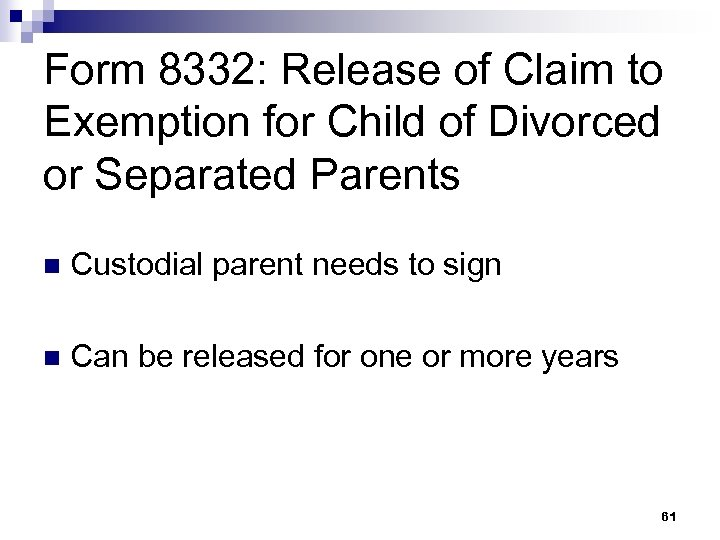 Form 8332: Release of Claim to Exemption for Child of Divorced or Separated Parents