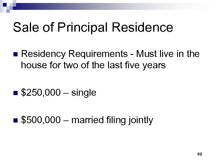 Sale of Principal Residence n Residency Requirements - Must live in the house for