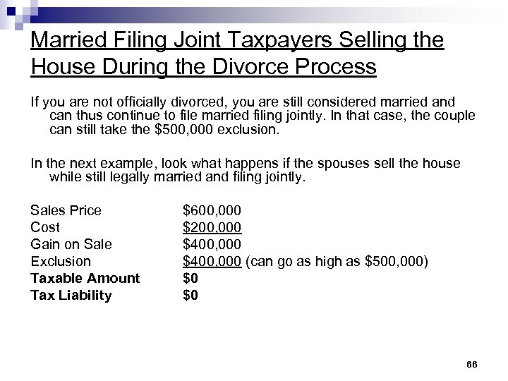 Married Filing Joint Taxpayers Selling the House During the Divorce Process If you are