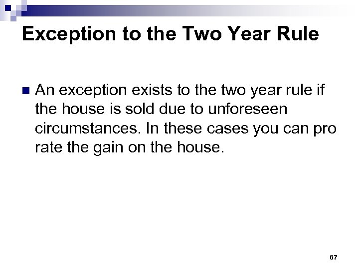 Exception to the Two Year Rule n An exception exists to the two year