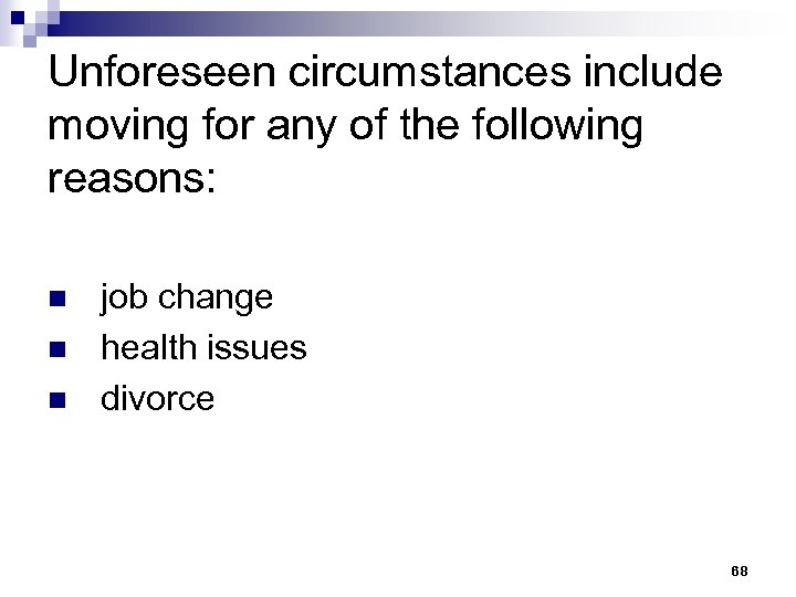 Unforeseen circumstances include moving for any of the following reasons: n n n job
