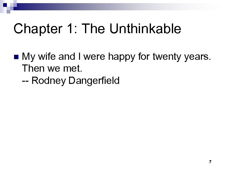 Chapter 1: The Unthinkable n My wife and I were happy for twenty years.