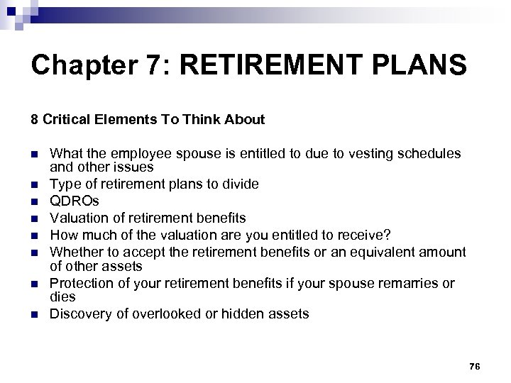 Chapter 7: RETIREMENT PLANS 8 Critical Elements To Think About n n n n