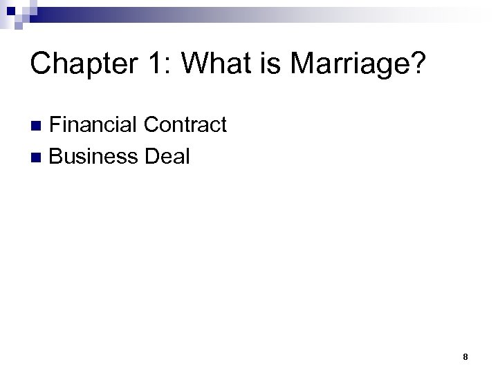 Chapter 1: What is Marriage? Financial Contract n Business Deal n 8