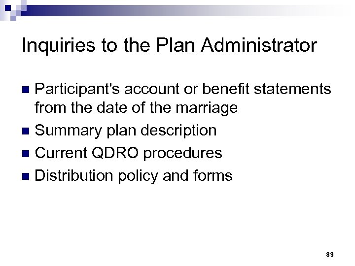 Inquiries to the Plan Administrator Participant's account or benefit statements from the date of