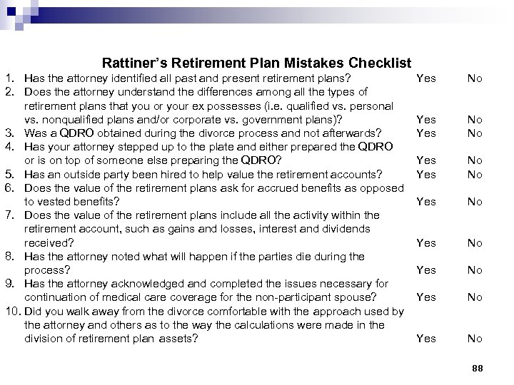 Rattiner's Retirement Plan Mistakes Checklist 1. Has the attorney identified all past and present