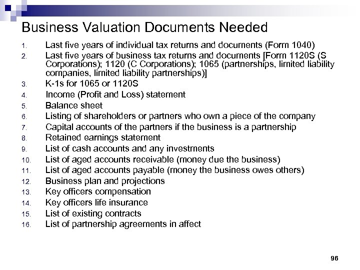 Business Valuation Documents Needed 1. 2. 3. 4. 5. 6. 7. 8. 9. 10.