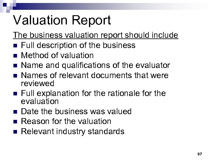 Valuation Report The business valuation report should include n Full description of the business