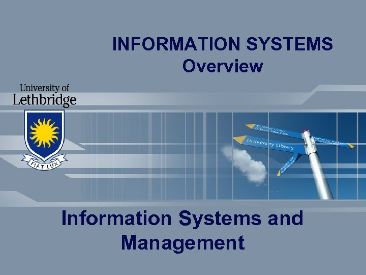 INFORMATION SYSTEMS Overview Information Systems and Management