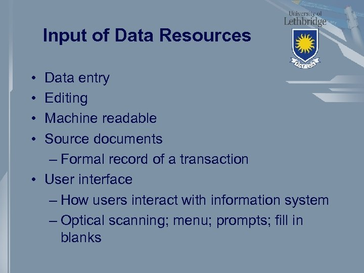 Input of Data Resources • • Data entry Editing Machine readable Source documents –