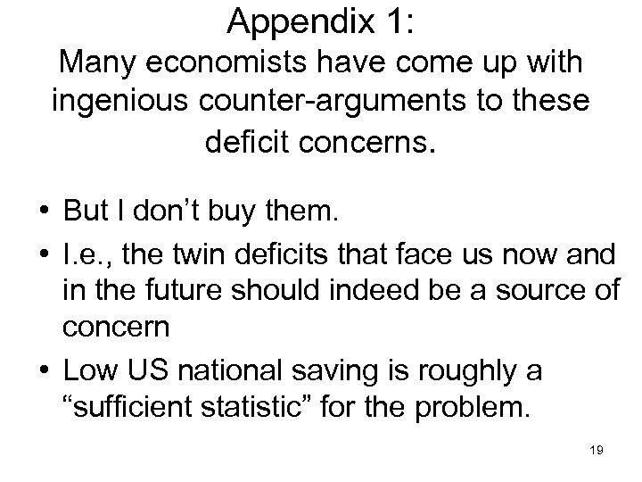 Appendix 1: Many economists have come up with ingenious counter-arguments to these deficit concerns.