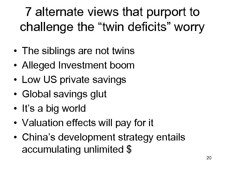 """7 alternate views that purport to challenge the """"twin deficits"""" worry • • The"""