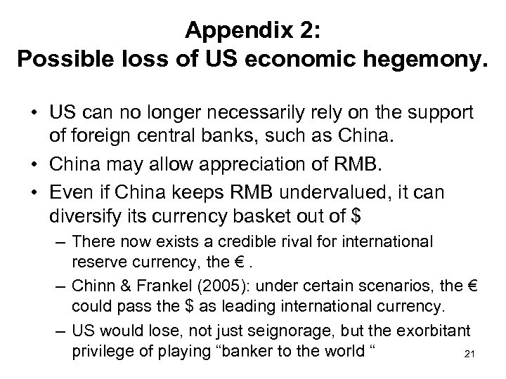 Appendix 2: Possible loss of US economic hegemony. • US can no longer necessarily