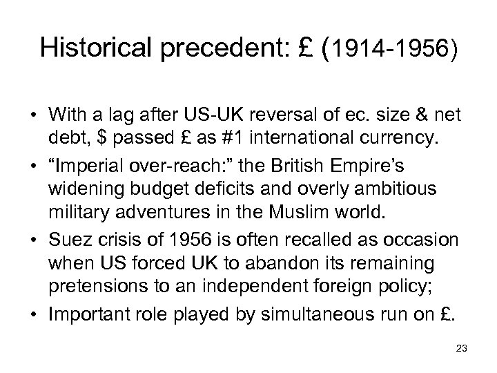 Historical precedent: £ (1914 -1956) • With a lag after US-UK reversal of ec.