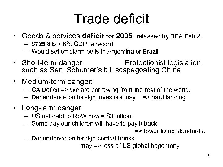 Trade deficit • Goods & services deficit for 2005 released by BEA Feb. 2