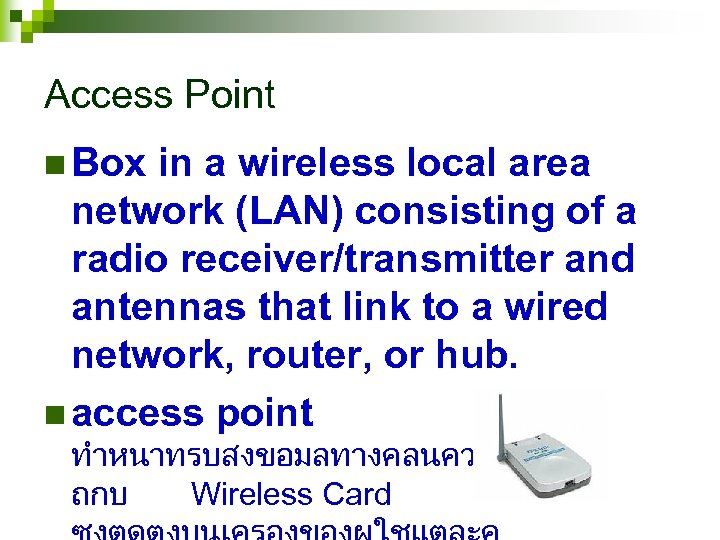 Access Point n Box in a wireless local area network (LAN) consisting of a
