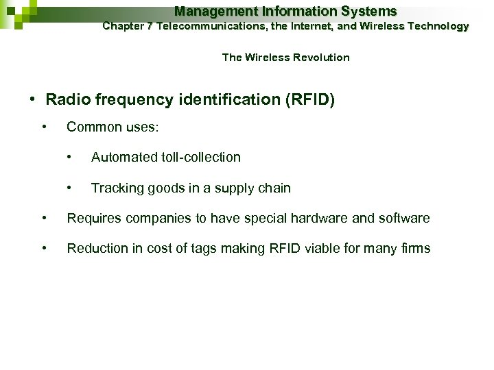 Management Information Systems Chapter 7 Telecommunications, the Internet, and Wireless Technology The Wireless Revolution