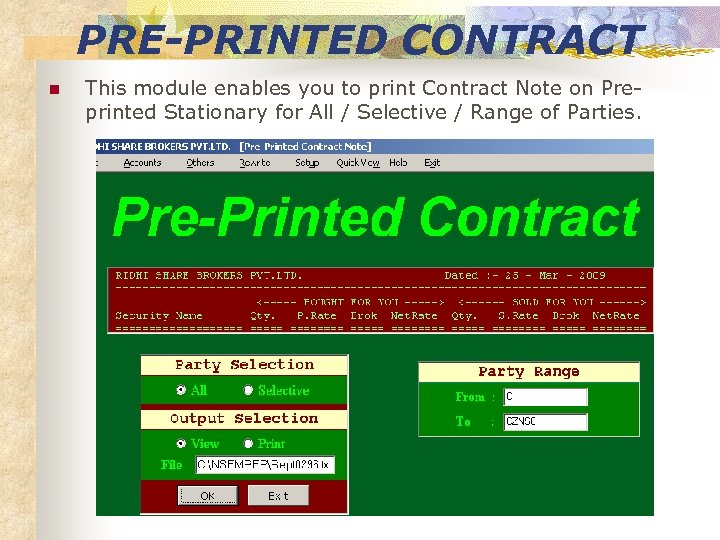 PRE-PRINTED CONTRACT n This module enables you to print Contract Note on Preprinted Stationary