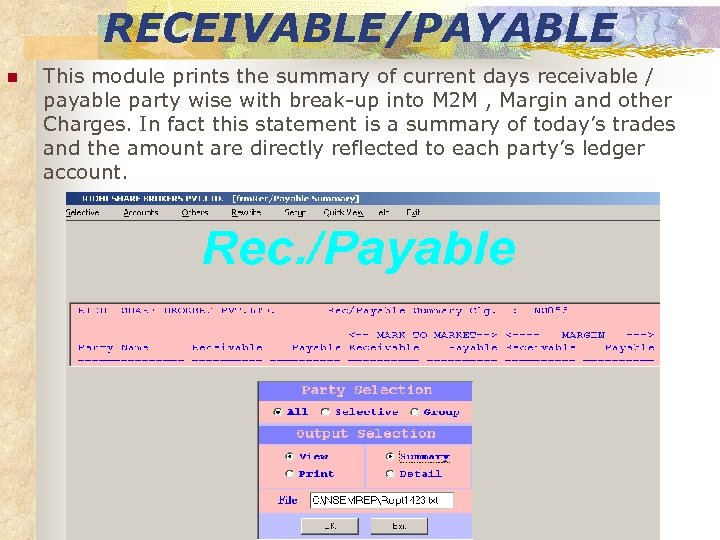 RECEIVABLE/PAYABLE n This module prints the summary of current days receivable / payable party