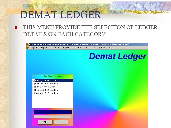 DEMAT LEDGER n THIS MENU PROVIDE THE SELECTION OF LEDGER DETAILS ON EACH CATEGORY