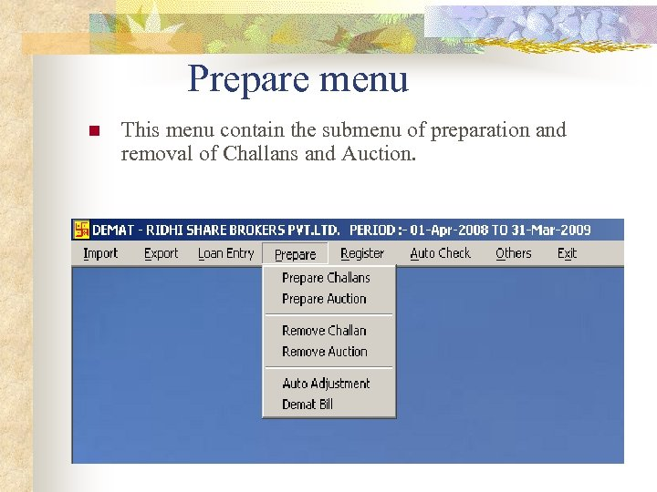Prepare menu n This menu contain the submenu of preparation and removal of Challans