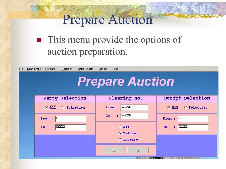 Prepare Auction n This menu provide the options of auction preparation.