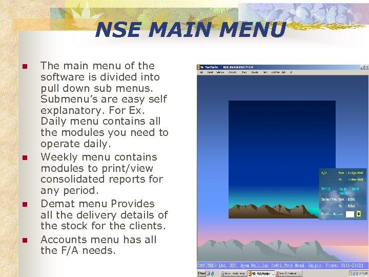 NSE MAIN MENU n n The main menu of the software is divided into