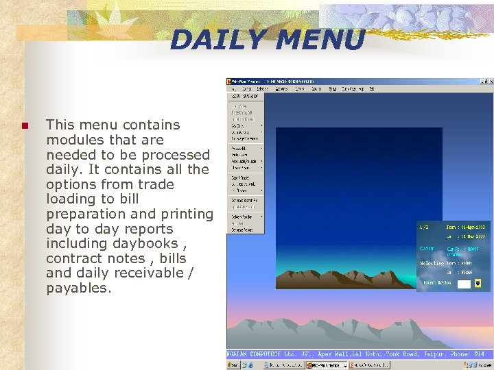 DAILY MENU n This menu contains modules that are needed to be processed daily.