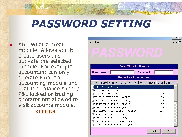 PASSWORD SETTING n Ah ! What a great module. Allows you to create users