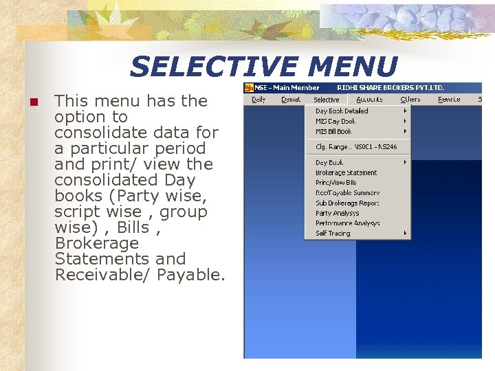 SELECTIVE MENU n This menu has the option to consolidate data for a particular