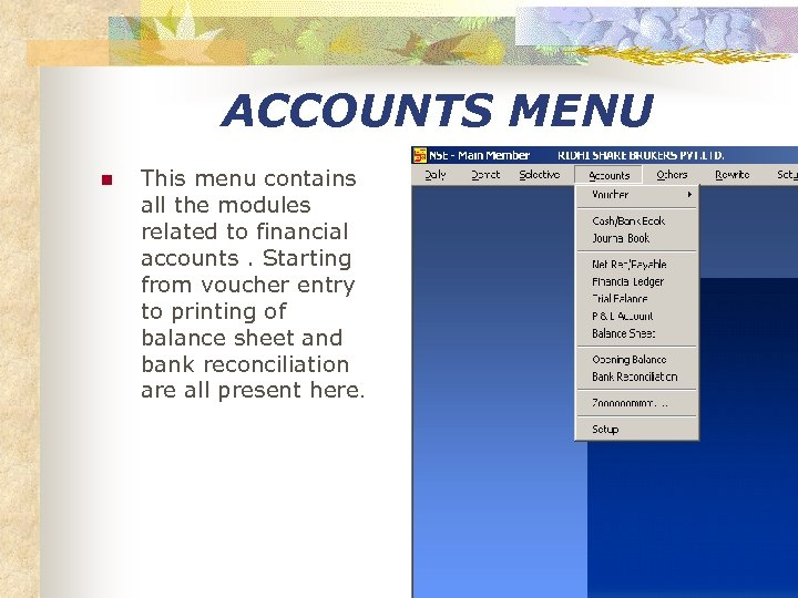 ACCOUNTS MENU n This menu contains all the modules related to financial accounts. Starting