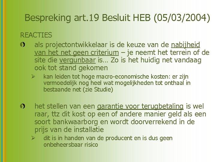 Bespreking art. 19 Besluit HEB (05/03/2004) REACTIES als projectontwikkelaar is de keuze van de