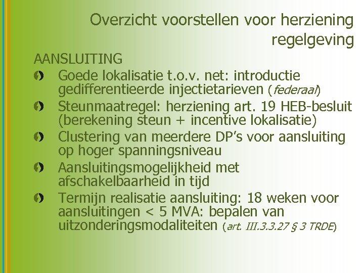 Overzicht voorstellen voor herziening regelgeving AANSLUITING Goede lokalisatie t. o. v. net: introductie gedifferentieerde