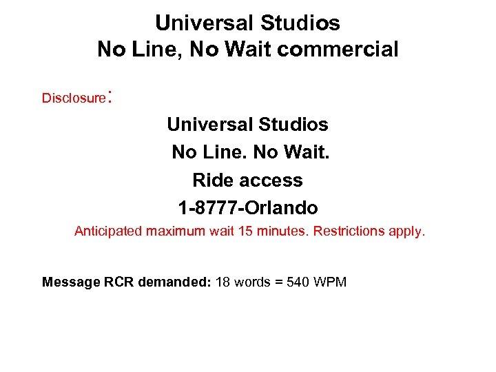 Universal Studios No Line, No Wait commercial Disclosure : Universal Studios No Line. No