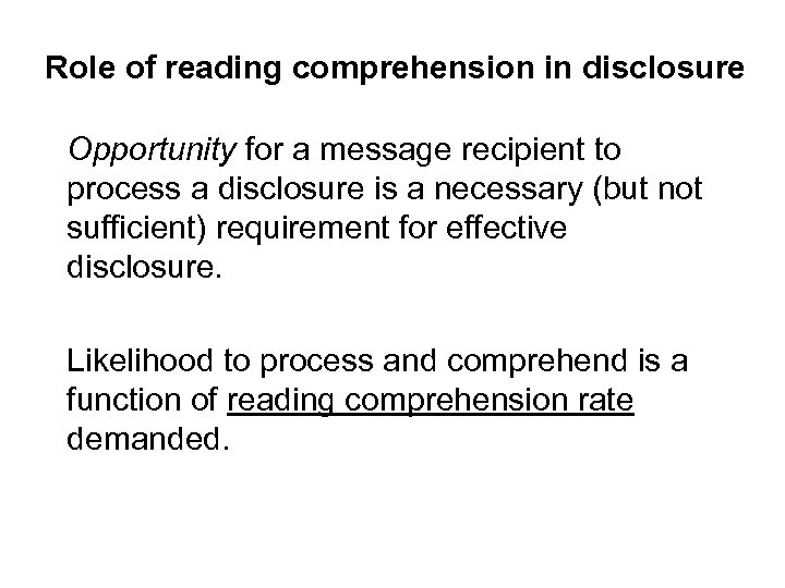 Role of reading comprehension in disclosure Opportunity for a message recipient to process a