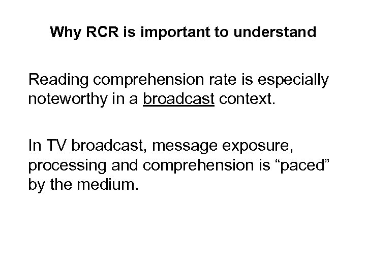 Why RCR is important to understand Reading comprehension rate is especially noteworthy in a