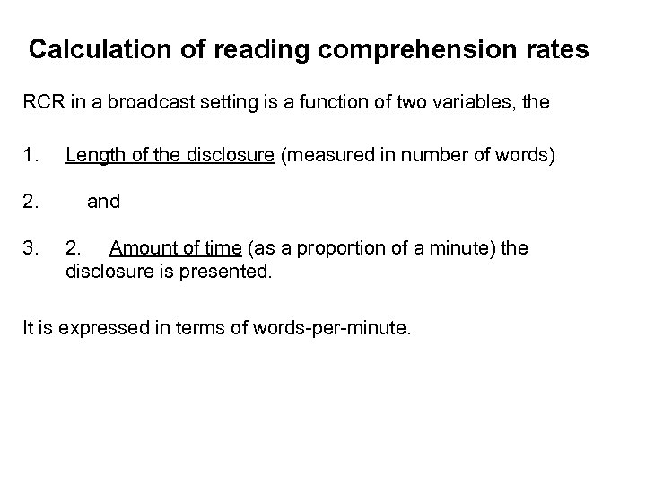 Calculation of reading comprehension rates RCR in a broadcast setting is a function of
