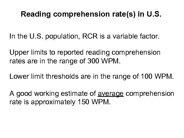 Reading comprehension rate(s) in U. S. In the U. S. population, RCR is a