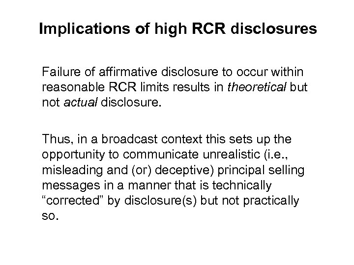 Implications of high RCR disclosures Failure of affirmative disclosure to occur within reasonable RCR