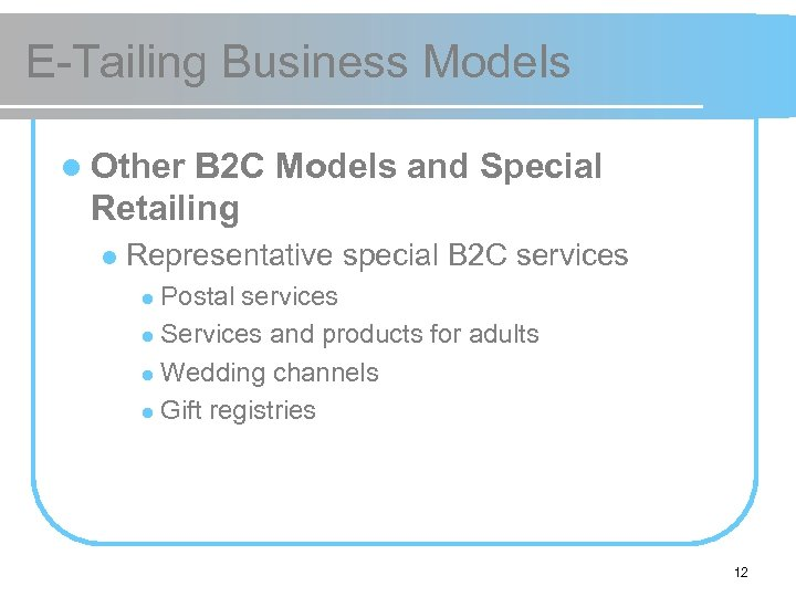 E-Tailing Business Models l Other B 2 C Models and Special Retailing l Representative