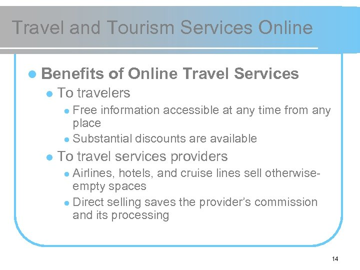Travel and Tourism Services Online l Benefits l of Online Travel Services To travelers
