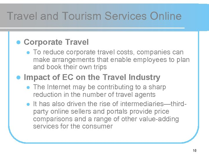 Travel and Tourism Services Online l Corporate Travel l l To reduce corporate travel