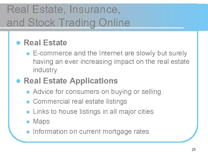 Real Estate, Insurance, and Stock Trading Online l Real Estate l l E-commerce and